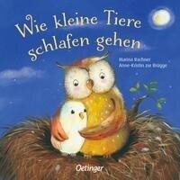 Wie kleine Tiere schlafen gehen - Anne-Kristin ZurBrügge, Marina Rachner