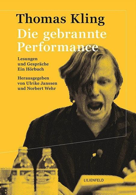 Die gebrannte Performance - Thomas Kling