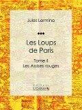 Les Loups de Paris - Jules Lermina