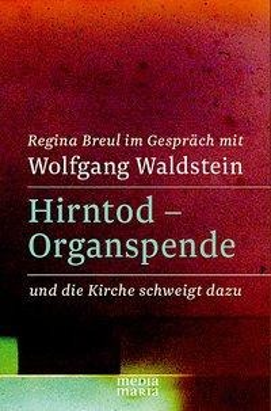 Hirntod - Organspende - Regina Breul, Wolfgang Waldstein