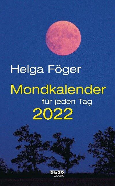 Mondkalender für jeden Tag 2022 Abreißkalender - Helga Föger