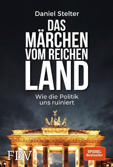 Das Märchen vom reichen Land - Daniel Stelter