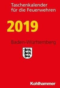 Taschenkalender für die Feuerwehren 2019 / Baden-Württemberg - Gerd Zimmermann, Rosa Vogt, Daniel Waidelich