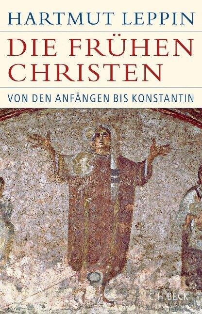 Die frühen Christen - Hartmut Leppin