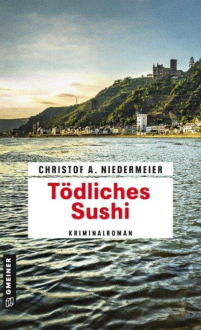 Tödliches Sushi - Christof A. Niedermeier