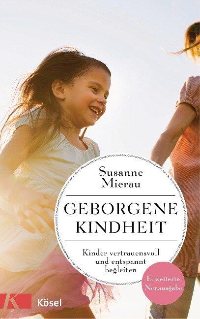 Geborgene Kindheit - Susanne Mierau