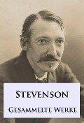 Robert Louis Stevenson - Gesammelte Werke - Robert Louis Stevenson