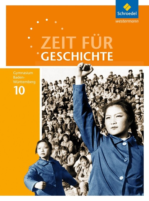 Zeit für Geschichte 10. Schülerband. Gymnasien in Baden-Württemberg -