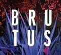 Burst - Brutus