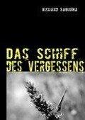 Das Schiff des Vergessens - Richard Sagurna