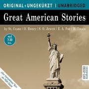 Great American Stories - Stephen Crane, O. Henry, Edgar Allan Poe, Mark Twain, Sarah Orne Jewett