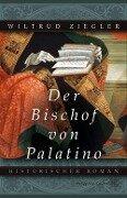 Der Bischof von Palatino - Wiltrud Ziegler