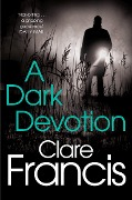 A Dark Devotion - Clare Francis
