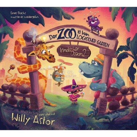 Der Zoo ist kein logischer Garten (Kind. Ozean 2) - Willy Astor