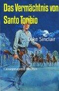 Das Vermächtnis von Santo Toribio - Luke Sinclair