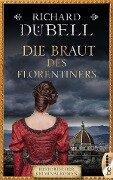 Die Braut des Florentiners - Richard Dübell