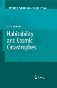 Habitability and Cosmic Catastrophes -