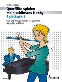 Querflöte spielen - mein schönstes Hobby - Cathrin Ambach