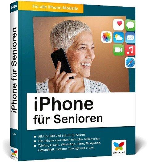 iPhone für Senioren - Jörg Rieger, Markus Menschhorn