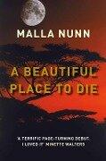 A Beautiful Place to Die - Malla Nunn