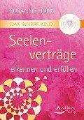 Das Innere Kind - Seelenverträge erkennen und erfüllen - Susanne Hühn