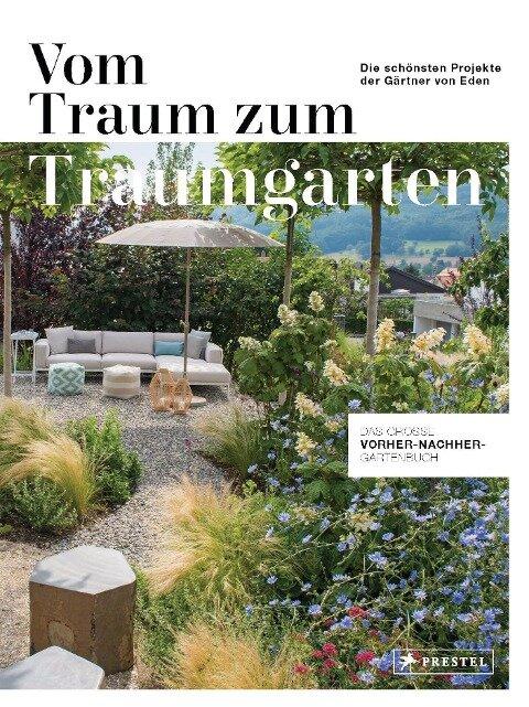 Vom Traum zum Traumgarten - Das große Vorher-Nachher-Gartenbuch - Christiane Stoltenhoff