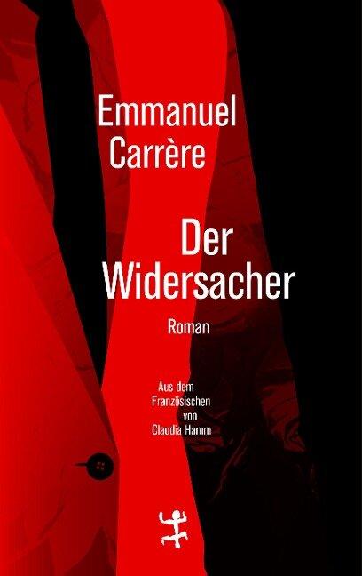 Der Widersacher - Emmanuel Carrère