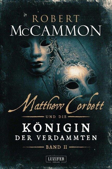 Matthew Corbett und die Königin der Verdammten 02 - Robert McCammon
