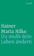 Du mußt Dein Leben ändern - Rainer Maria Rilke