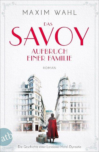 Das Savoy - Aufbruch einer Familie - Maxim Wahl