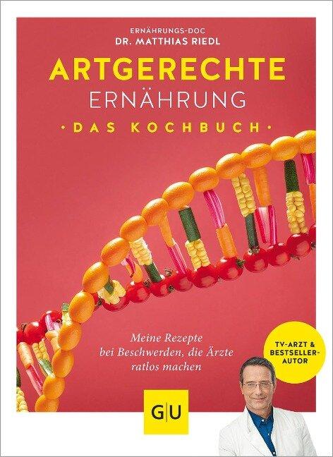 Artgerechte Ernährung - Das Kochbuch - Anna Cavelius, Matthias Riedl