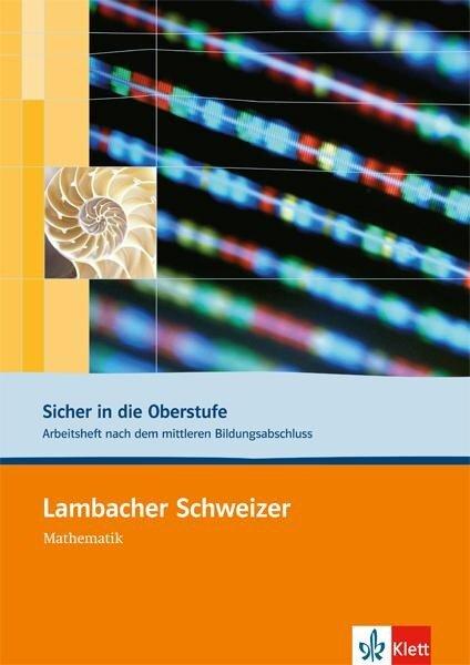 Lambacher Schweizer. 10. und 11. Schuljahr. Sicher in die Oberstufe. Arbeitsheft plus Lösungen -