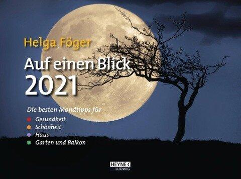Auf einen Blick 2021 Wandkalender - Helga Föger