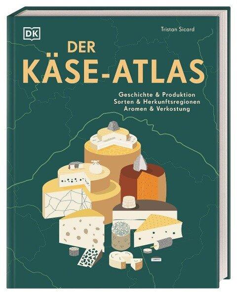 Der Käse-Atlas - Tristan Sicard