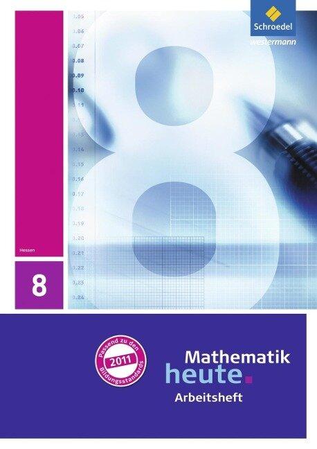 Mathematik heute 8. Arbeitsheft mit Lösungen. Hessen -
