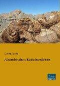 Altarabisches Beduinenleben - Georg Jacob