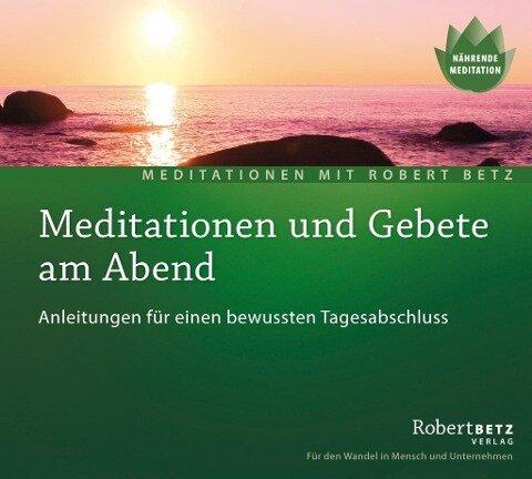Meditationen und Gebete am Abend - Meditations-CD - Robert T. Betz