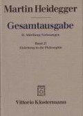 Gesamtausgabe Abt. 2 Vorlesungen Bd. 27. Einleitung in die Philosophie - Martin Heidegger