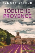 Tödliche Provence - Sandra Åslund