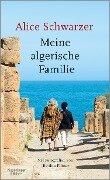 Meine algerische Familie - Alice Schwarzer