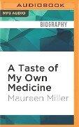 TASTE OF MY OWN MEDICINE M - Maureen Miller