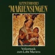 Alpenländisches Mariensingen - Various