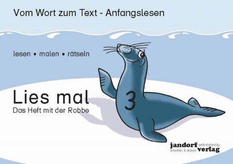 Lies mal 3 - Das Heft mit der Robbe - Peter Wachendorf, Jan Debbrecht