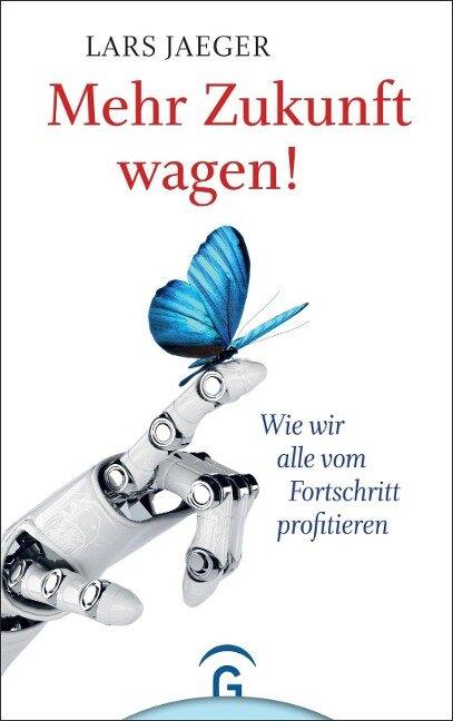 Mehr Zukunft wagen! - Lars Jaeger