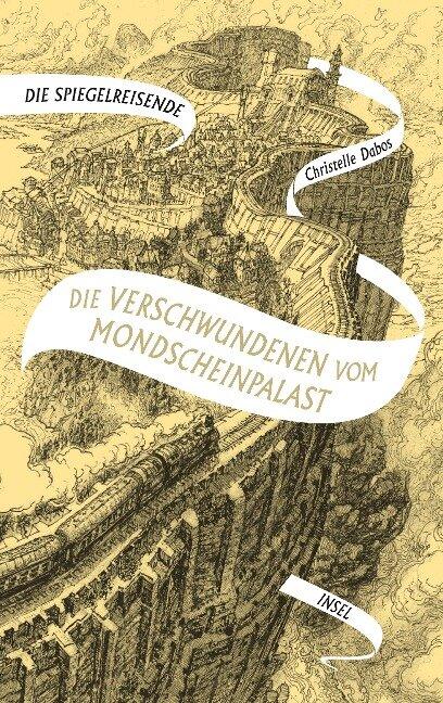 Die Spiegelreisende Band 2 - Die Verschwundenen vom Mondscheinpalast - Christelle Dabos