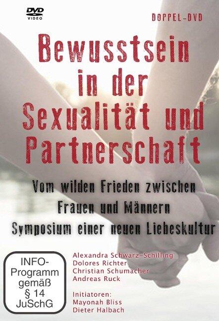 Bewusstsein in der Sexualität und Partnerschaft - Christian Schumacher, Hella Suderow, Andreas Ruck, Dolores Richter, Alexandra Schwarz-Schilling