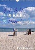 Blau - Meer - Mehr! (Wandkalender 2018 DIN A4 hoch) - Sigrun Düll