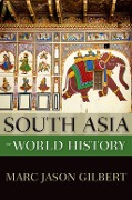 South Asia in World History - Marc Jason Gilbert