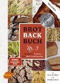 Brotbackbuch Nr. 3 - Lutz Geißler, Monika Drax