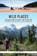 Wild Places: Vancouver Island - John Kimantas